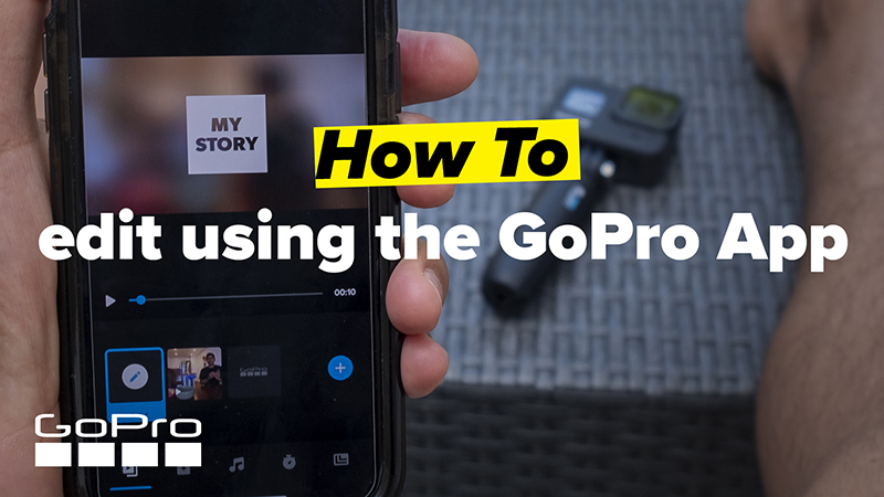 How to create edits with the GoPro app.